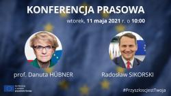 konferencja prasowa prof. danuty hubner oraz rados awa sikorskiego. wtorek 11 maja 2021 r. o 1000 1